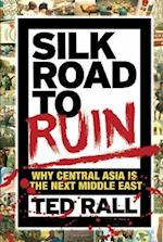 Silk Road To Ruin 2nd Edition