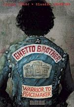 Ghetto Brother - Warrior To Peacemaker