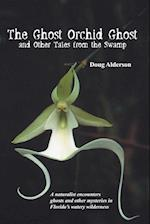 The Ghost, Orchid Ghost And Other Tales from the Swamp
