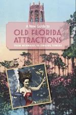 A New Guide to Old Florida Attractions