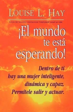 Bog, paperback El Mundo Te Esta Esperando = Empowering Women = Empowering Women af Louise L. Hay