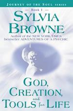God, Creation, and Tools for Life (Journey of the Soul, nr. 1)