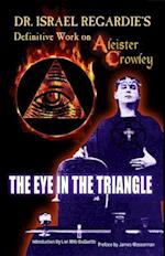 Dr Israel Regardie's Definitive Work on Aleister Crowley