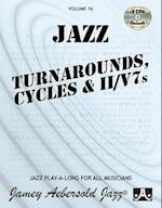 Jamey Aebersold Jazz -- Jazz Turnarounds, Cycles, & II/V7s, Vol 16 (Jazz Play A Long for All Musicians, nr. )