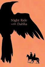 Night Ride with Dahlia