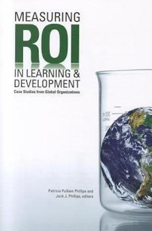 Bog paperback Measuring ROI in Learning & Development af Jack Phillips Patricia Pulliam Phillips Jack J Phillips
