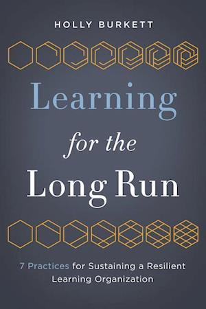 Bog, paperback Learning for the Long Run af Holly Burkett
