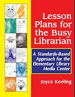Lesson Plans for the Busy Librarian: A Standards-Based Approach for the Elementary Library Media Center af Joyce Keeling