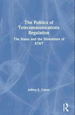 The Politics of Telecommunications Regulation (COLUMBIA UNIVERSITY SEMINAR SERIES)