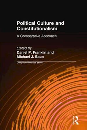 Political Culture and Constitutionalism: A Comparative Approach : A Comparative Approach