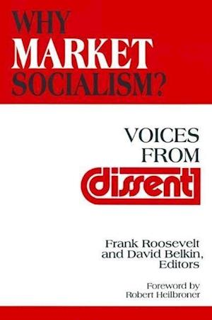 Why Market Socialism?: Voices from Dissent : Voices from Dissent