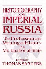 Historiography of Imperial Russia af Thomas Sanders