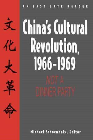 China's Cultural Revolution, 1966-69: Not a Dinner Party