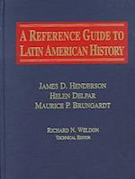 A Reference Guide to Latin American History af Helen Delpar, Maurice Philip Brungardt, James D. Henderson