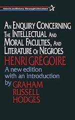 An Enquiry Concerning the Intellectual and Moral Faculties, and Literature of Negroes af Henri Gregoire