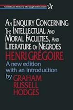 An Enquiry Concerning the Intellectual and Moral Faculties and Literature of Negroes af Henri Gregoire