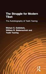 The Struggle for Modern Tibet: The Autobiography of Tashi Tsering : The Autobiography of Tashi Tsering