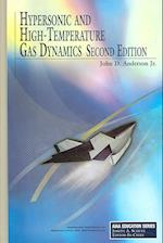 Hypersonic and High-Temperature Gas Dynamics (Aiaa Education Series)
