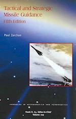 Tactical and Strategic Missile Guidance (Progress in Astronautics & Aeronautics, nr. 219)