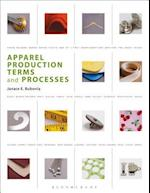 Apparel Production Terms and Processes af Janace E. Bubonia