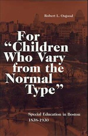 """For """"Children Who Vary from the Normal Type"""""""