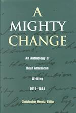A Mighty Change (Gallaudet Classics Deaf Studie)