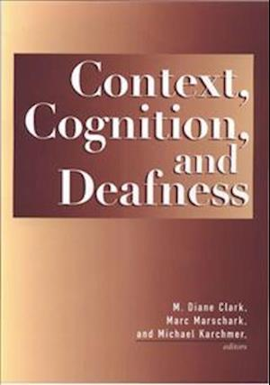 Context, Cognition and Deafness