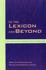 To the Lexicon and Beyond (Sociolinguistics in Deaf Communities, nr. 10)