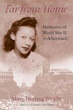 Far from Home - Memories of World War II and Afterward