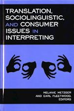 Translation, Sociolinguistic and Consumer Issues in Interpreting (Studies in Interpretation, nr. 3)