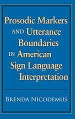 Prosodic Markers and Utterance Boundaries in American Sign Language Interpretation