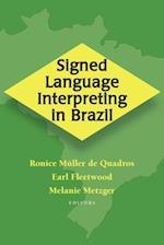 Signed Language Interpreting in Brazil (Studies in Interpretation)