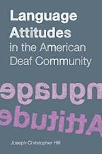 Language Attitudes in the American Deaf Community (Sociolinguistics in Deaf Communities)