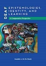 Deaf Epistemologies, Identity, and Learning (Deaf Education)