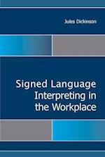 Signed Language Interpreting in the Workplace (Gallaudet Studies in Interpret)