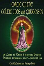 Magic of the Celtic Gods and Goddesses