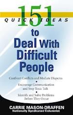 151 Quick Ideas to Deal with Difficult People (151 Quick Ideas)