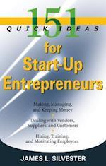 151 Quick Ideas for Start-Up Entrepreneurs (151 Quick Ideas)