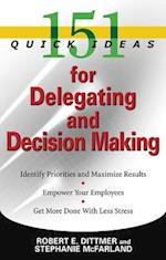 151 Quick Ideas for Delegating and Decision Making (151 Quick Ideas)