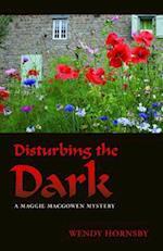 Disturbing the Dark (Maggie Macgowen Mystery)