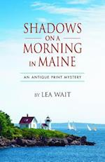 Shadows on a Morning in Maine (An Antique Print Mystery)