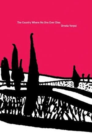 Bog, paperback The Country Where No One Ever Dies af Ornela Vorpsi