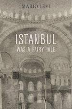 Istanbul Was a Fairy Tale af Mario Levi