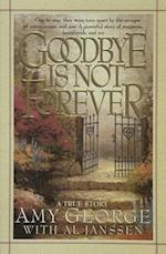 Goodbye Is Not Forever af Amy George, Al Janssen