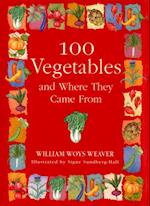 100 Vegetables and Where They Came From af William Woys Weaver