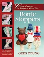 Bottle Stoppers (Classic Carving Projects Made Easy)