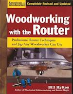 Woodworking with the Router (American Woodworker)