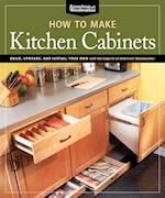How To Make Kitchen Cabinets (Best of American Woodworker) (American Woodworker)