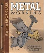 Metal Working (Back to Shop Class)