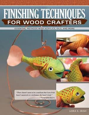 Finishing Techniques for Wood Crafters
